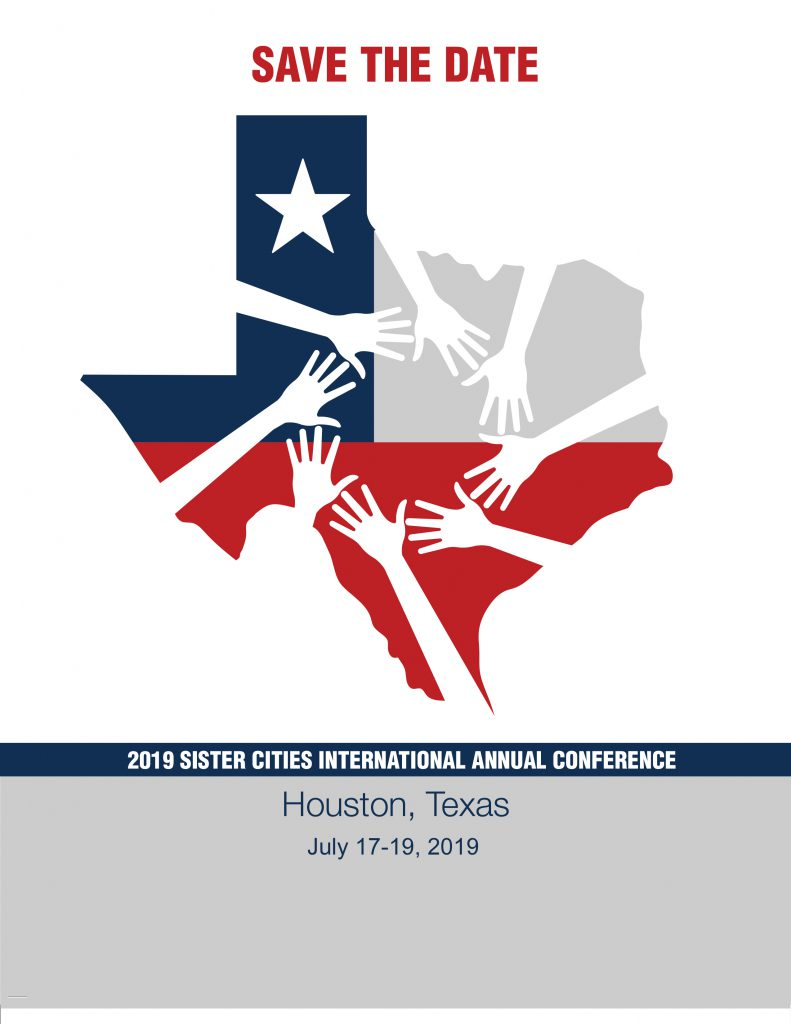 Save the Date: 2019 Sister Cities International Annual Conference, Houston, Texas, July 17-19.2019.